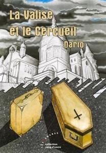 """La valise et le cercueil"" de Dario"